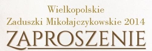 Wielkopolskie Zaduszki Mikołajczykowskie 2014 – program