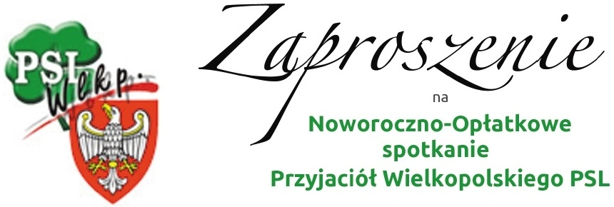 Zaproszenie: Noworoczno-Opłatkowe spotkanie Przyjaciół Wielkopolskiego PSL