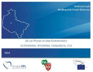 10 lat Polski w UE oczami wielkopolskiego samorządowca, posła na Sejm i posła do Parlamentu Europejskiego