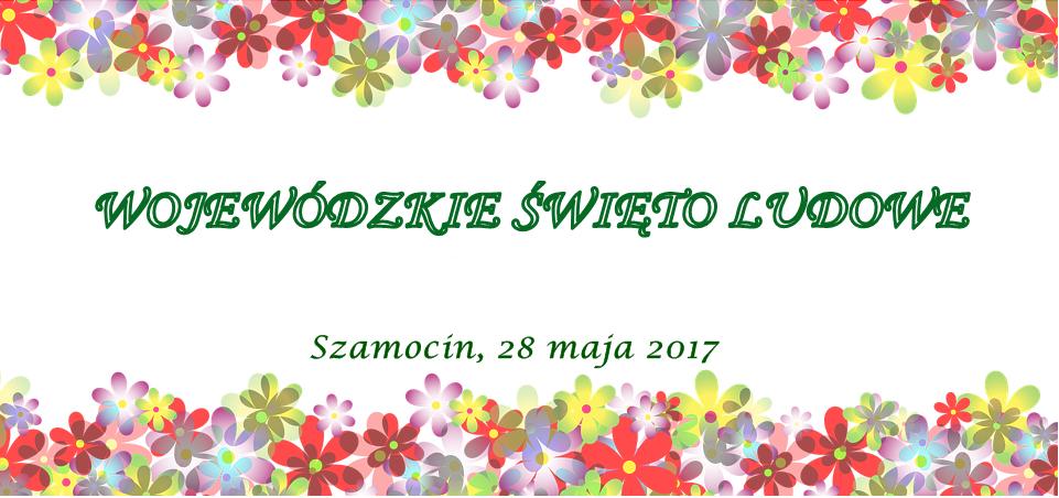 Zaproszenie na Wojewódzkie Święto Ludowe
